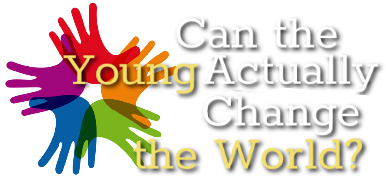 Can the Young Actually Change the World?