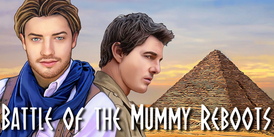 Battle of the Mummy Reboots