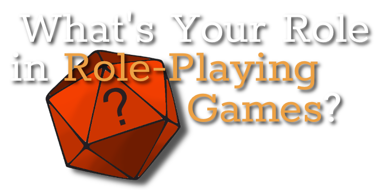 What's Your Role in Role Playing Games