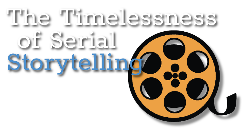 The Timelessness of Serial Storytelling