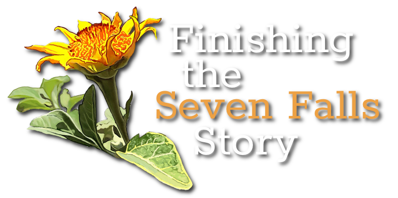 Finishing the Seven Falls Story