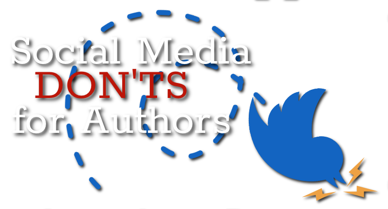 Social Media Don'ts for Authors